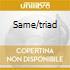 SAME/TRIAD