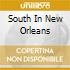 SOUTH IN NEW ORLEANS