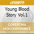 YOUNG BLOOD STORY VOL.1