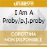 I AM A PROBY/P.J.PROBY