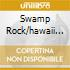SWAMP ROCK/HAWAII FIVE-O