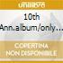 10TH ANN.ALBUM/ONLY HITS
