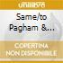 SAME/TO PAGHAM & BEYOND