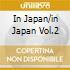 IN JAPAN/IN JAPAN VOL.2