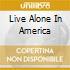 LIVE ALONE IN AMERICA