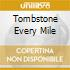 TOMBSTONE EVERY MILE