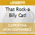 THAT ROCK-A BILLY CAT!