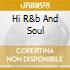 HI R&B AND SOUL