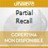 PARTIAL RECALL