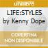 LIFE:STYLES by Kenny Dope