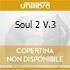SOUL 2 V.3