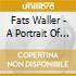 Fats Waller - A Portrait Of Fats Waller