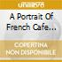 A PORTRAIT OF FRENCH CAFE SONGS