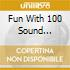 Fun With 100 Sound Effects