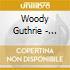 Woody Guthrie - Legendary Woody Guthrie