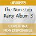 THE NON-STOP PARTY ALBUM 3