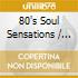 80'S SOUL SENSATION