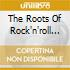 THE ROOTS OF ROCK'N'ROLL (2 CD)