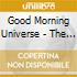 GOOD MORNING UNIVERSE - THE VERY BEST OF