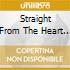 STRAIGHT FROM THE HEART - THE BEST OF (2