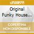 THE ORIGINAL FUNKY HOUSE SELECTION