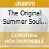 THE ORIGINAL SUMMER SOUL SELECTION