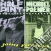 Half Pint+michael Palmer - Joint Favourites