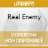 REAL ENEMY