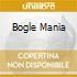 BOGLE MANIA