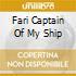 FARI CAPTAIN OF MY SHIP