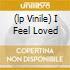 (LP VINILE) I FEEL LOVED