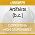 ARTIFAKTS (B.C.)
