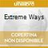EXTREME WAYS