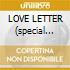 LOVE LETTER (special tour edit.)
