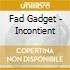 Fad Gadget - Incontient