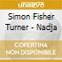 Simon Fisher Turner - Nadja