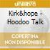 Kirk&hope - Hoodoo Talk