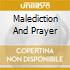 MALEDICTION AND PRAYER