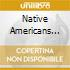 NATIVE AMERICANS (3CD SPECIAL PRICE)