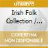 Various - Irish Folk Collection