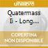 Quatermass Ii - Long Road