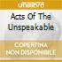 ACTS OF THE UNSPEAKABLE