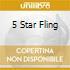 5 STAR FLING