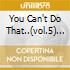 YOU CAN'T DO THAT..(VOL.5) 2CD