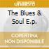 THE BLUES & SOUL E.P.