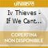 Iv Thieves - If We Cant Escape My Pretty