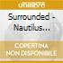 Surrounded - Nautilus Years