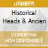 HISTORICAL HEADS & ANCIEN