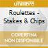 Roulettes - Stakes & Chips