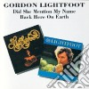 Gordon Lightfoot - Did She Mention My Name / Back Here On Earth